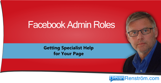 Facebook Admin Roles Specialist help for your page
